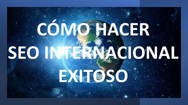 SEO Internacional: Cómo posicionar mi sitio web en otros países e idiomas