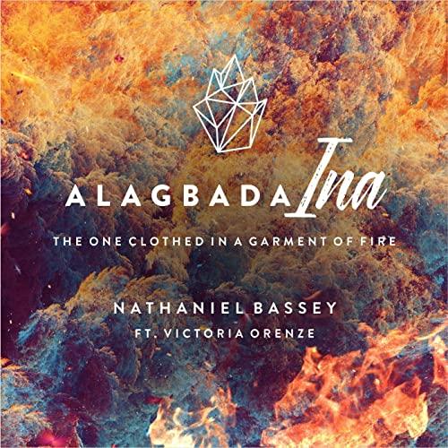 Audio: Nathaniel Bassey – Alagbada Ina (feat. Victoria Orenze)