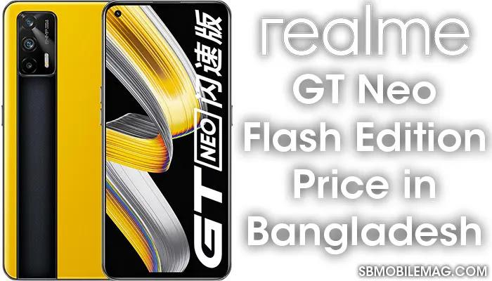 Realme GT Neo Flash Edition, Realme GT Neo Flash Edition Price, Realme GT Neo Flash Edition Price in Bangladesh