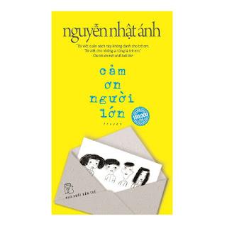 Truyện Đặc Sắc Của Nguyễn Nhật Ánh: Cảm Ơn Người Lớn ebook PDF-EPUB-AWZ3-PRC-MOBI