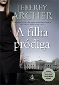 A Filha Pródiga, de Jeffrey Archer.