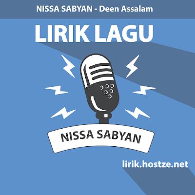Lirik Lagu Deen Assalam - Nissa Sabyan - lirik.hostze.net