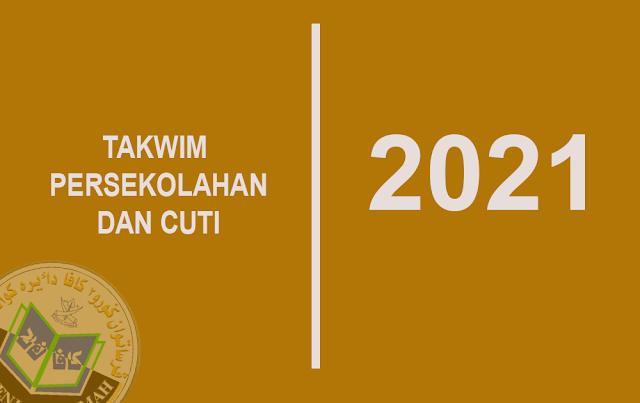 jadual persekolahan dan cuti 2021