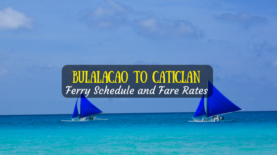 Bulalacao to Caticlan Ferry Schedule & Fare Rates