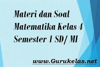Materi dan Soal Matematika Kelas 4 Semester 1 SD/ MI