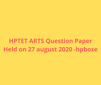 HPTET ARTS Question Paper Held on 27 august 2020 -hpbose