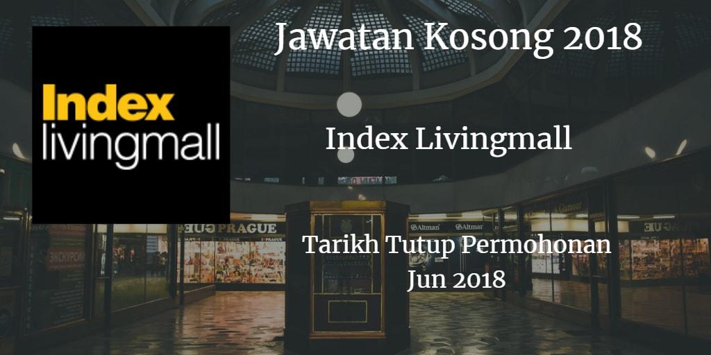 Jawatan Kosong INDEX LIVING MALL MALAYSIA SDN.BHD.Jun 2018