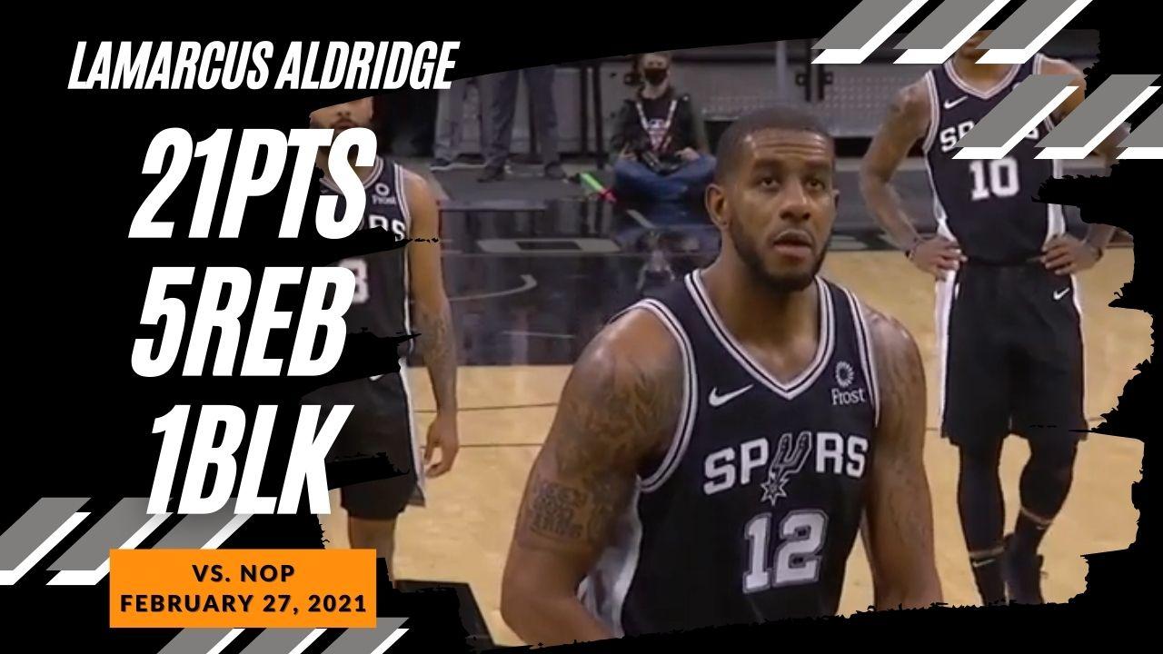 Lamarcus Aldridge 21pts 5ast vs NOP | February 27, 2021 | 2020-21 NBA Season