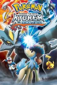 Pokémon the Movie: Kyurem vs. the Sword of Justice 2012