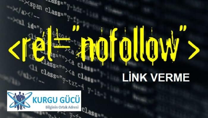 """Blogger """"Rel=Nofollow"""" Link Verme Nasıl Yapılır? - Kurgu Gücü"""