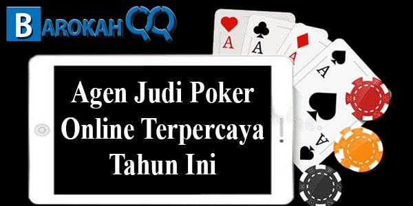 Agen Judi Poker Online Terpercaya Tahun Ini