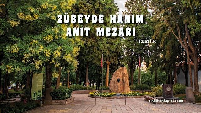 ZÜBEYDE HANIM ANIT MEZARI