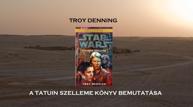 Troy Denning  A Tatuin szelleme könyv bemutatás