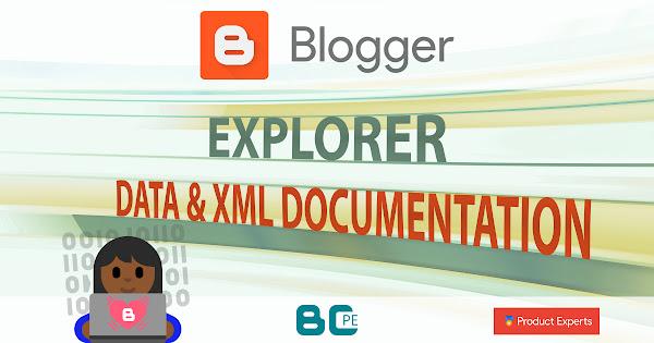 Blogger - Explorer - data and XML documentation