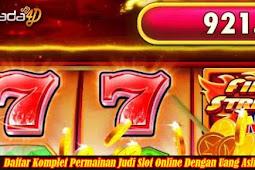 Daftar Komplet Permainan Judi Slot Online Dengan Uang Asli