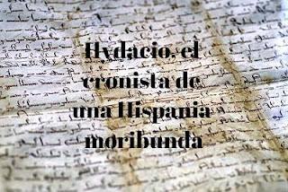 Hydacio, el cronista de una Hispania moribunda