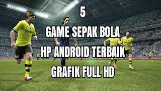download game sepak bola android offline grafik hd