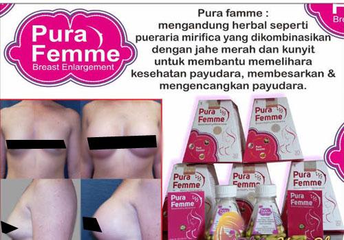 Pura Femme Breast Enlargement - Terbukti Membuat Payudara Bertambah Besar dan Kencang dengan Cepat dalam 7 Hari