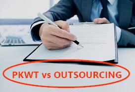 penjelasan lengkap tentang perbedaan pkwt dan outsourcing