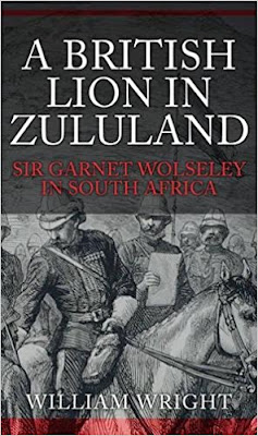 A British Lion in Zululand: Sir Garnet Wolseley in South Africa