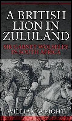 A British Lion in Zululand: Sir Garnet Wolseley in South Africa