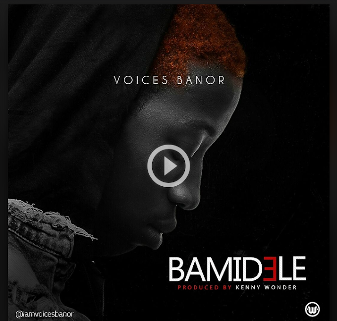 Just In >> BAMIDELE by VOICES BANOR