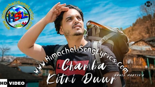 Chamba Kitni Duur Song Lyrics in Hindi / English - Sunil Mastie   2021
