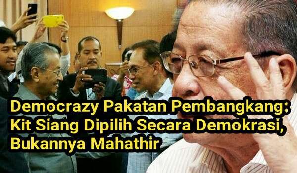 Democrazy Pakatan: Kit Siang Dipilih Secara Demokrasi, Bukannya Mahathir