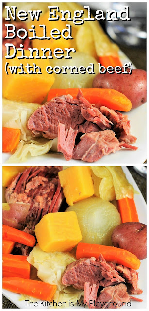 New England Boiled Dinner ~ A traditional hearty one-pot Northern classic of corned beef & cabbage with root vegetables. It's Sunday dinner memories at their best! #NewEnglandboileddinner #cornedbeef  www.thekitchenismyplayground.com
