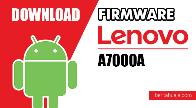 Download Firmware / Stock ROM Lenovo A7000A All Versions