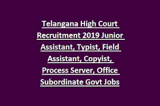 Telangana High Court Recruitment 2019 Junior Assistant, Typist, Field Assistant, Copyist, Process Server, Office Subordinate Govt Jobs