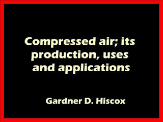 Compressed air; its production, uses and applications