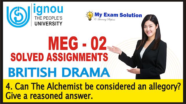the alchemist play, the alchemist play allegory, ignou assignments, my exam solution, arpitakarwa, meg ignou assignments, ignou, meg solved assignments