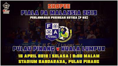Live Streaming Pulau Pinang vs Kuala Lumpur Piala Fa 16.4.2019