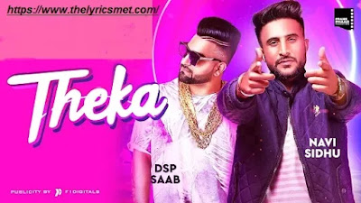 Theka Song Lyrics | Navi Sidhu | DSP Saab | Latest Punjabi Song 2020