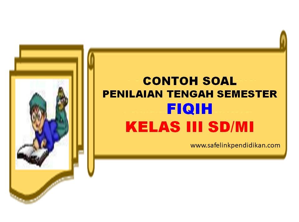 Soal PTS/UTS Fiqih Kelas 3 SD/MI