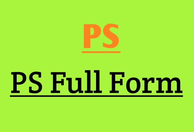 PS Full Form and Explained About What is Full form of PS