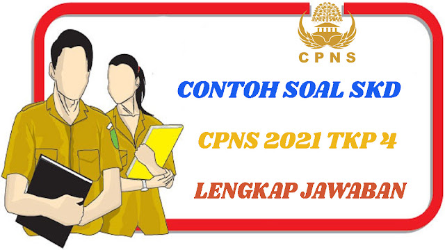 SOAL SKD TKP 4 CPNS 2021