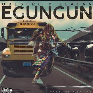 Obesere X Zlatan - Egungu (Mp3 Download)