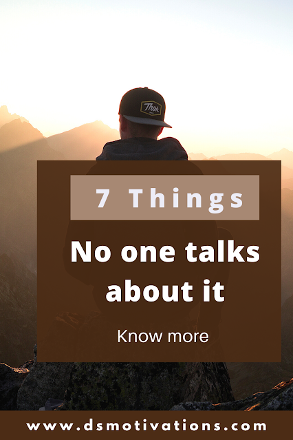 7 Hard truths no one talk about Know more