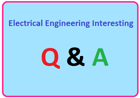 Electrical Interesting Questions, electrical interview questions