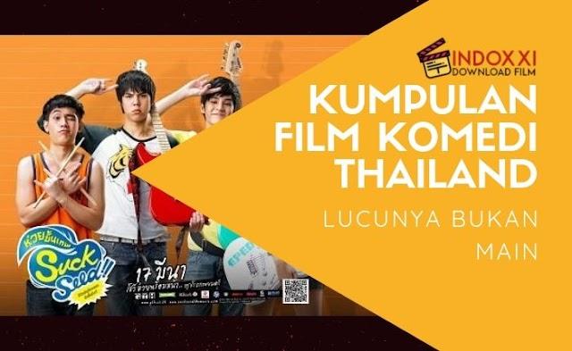 18 Film Komedi Thailand Paling Lucu Terbaik Hingga Tahun 2019