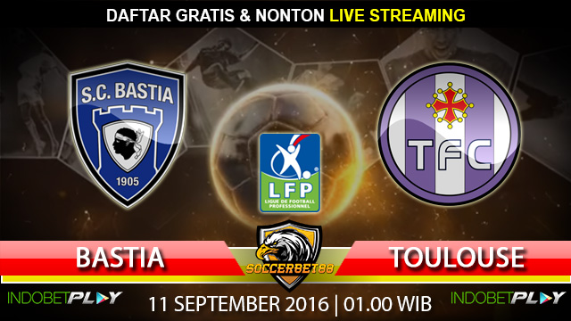 Prediksi Bastia vs Toulouse 11 September 2016 (Liga Prancis)