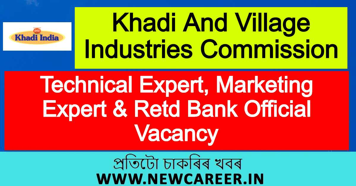 Khadi And Village Industries Commission Recruitment 2020 : Apply for Technical Expert, Marketing Expert & Retd Bank Official Vacancy