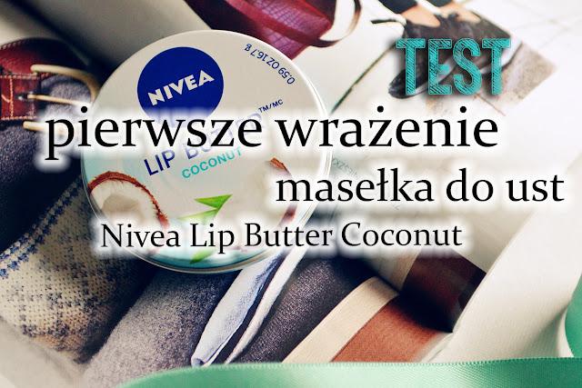 Nivea Lip Butter Coconut - kokosowe maselko do ust - recenzja