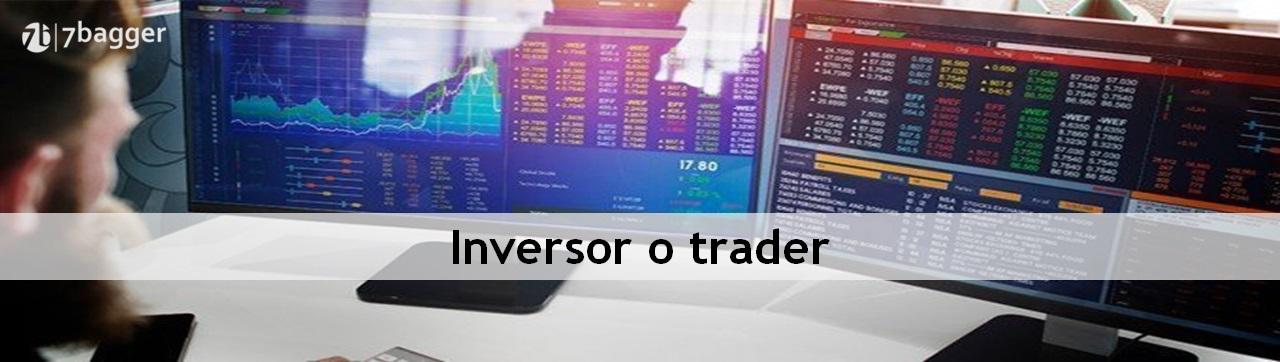 Inversor o trader