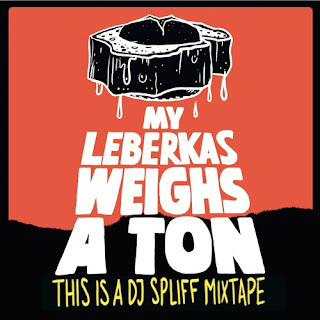 DJ Spliff - My Leberkas Weighs A Ton
