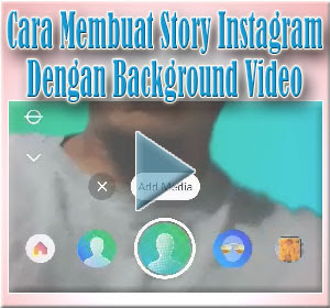 Cara Membuat Story Instagram Dengan Background Video