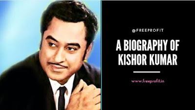 A Biography of Kishor Kumar Singer