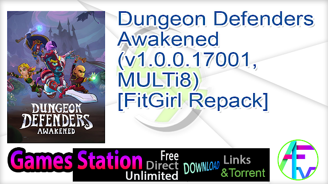 Dungeon Defenders Awakened (v1.0.0.17001, MULTi8) [FitGirl Repack]